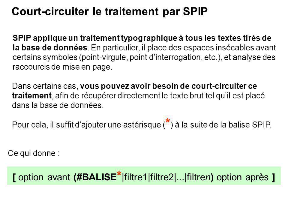 [ option avant (#BALISE*|filtre1|filtre2|...|filtren) option après ]